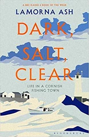 [PDF] [EPUB] Dark, Salt, Clear: Life in a Cornish Fishing Village Download by Lamorna Ash