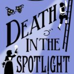 [PDF] [EPUB] Death in the Spotlight (Murder Most Unladylike Mysteries, #7) Download