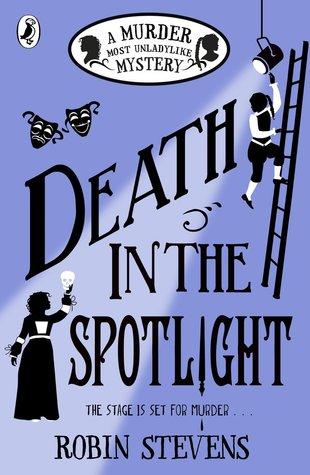 [PDF] [EPUB] Death in the Spotlight (Murder Most Unladylike Mysteries, #7) Download by Robin  Stevens