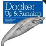 [PDF] [EPUB] Docker: Up and Running: Shipping Reliable Containers in Production Download