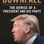 [PDF] [EPUB] Downfall: The Demise of a President and His Party Download