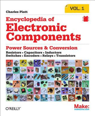 [PDF] [EPUB] Encyclopedia of Electronic Components Volume 1: Resistors, Capacitors, Inductors, Switches, Encoders, Relays, Transistors Download by Charles Platt