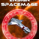 [PDF] [EPUB] Ensign Spacemage (Imperium Spacemage Book 2) Download