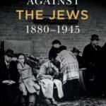 [PDF] [EPUB] Europe Against the Jews, 1880-1945 Download