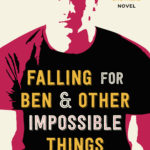 [PDF] [EPUB] Falling for Ben and Other Impossible Things Download