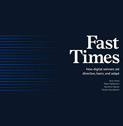 [PDF] [EPUB] Fast Times: How Digital Winners Set Direction, Learn, and Adapt Download by Arun Arora