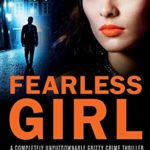 [PDF] [EPUB] Fearless Girl: A completely unputdownable gritty crime thriller Download