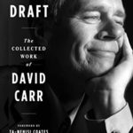 [PDF] [EPUB] Final Draft: The Collected Work of David Carr Download