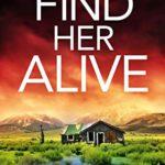 [PDF] [EPUB] Find Her Alive (Detective Josie Quinn, #8) Download