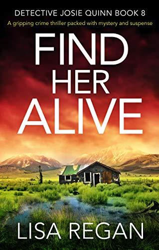 [PDF] [EPUB] Find Her Alive (Detective Josie Quinn, #8) Download by Lisa  Regan
