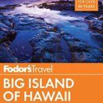[PDF] [EPUB] Fodor's Big Island of Hawaii (Full-color Travel Guide Book 6) Download