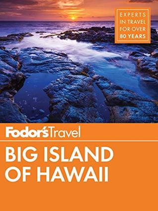 [PDF] [EPUB] Fodor's Big Island of Hawaii (Full-color Travel Guide Book 6) Download by Fodor's Travel Guides
