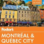 [PDF] [EPUB] Fodor's Montreal and Quebec City (Full-color Travel Guide Book 29) Download