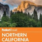 [PDF] [EPUB] Fodor's Northern California: With Napa and Sonoma, Yosemite, San Francisco, Lake Tahoe and the Best Road Trips Download