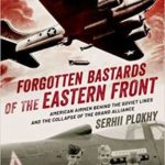 [PDF] [EPUB] Forgotten Bastards of the Eastern Front: American Airmen behind the Soviet Lines and the Collapse of the Grand Alliance Download