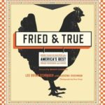 [PDF] [EPUB] Fried and True: More than 50 Recipes for America's Best Fried Chicken and Sides Download
