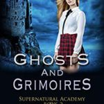 [PDF] [EPUB] Ghosts and Grimoires (Supernatural Academy #2) Download