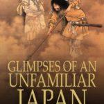 [PDF] [EPUB] Glimpses of an Unfamiliar Japan Download