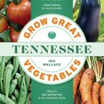 [PDF] [EPUB] Grow Great Vegetables in Tennessee Download