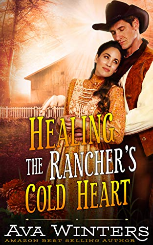 [PDF] [EPUB] Healing the Rancher's Cold Heart: A Western Historical Romance Book Download by Ava Winters