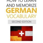 [PDF] [EPUB] How to Learn and Memorize German Vocabulary: Using Memory Palaces Specifically Designed For The German Language Download