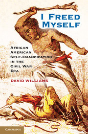 [PDF] [EPUB] I Freed Myself: African American Self-Emancipation in the Civil War Era Download by David  Williams
