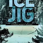 [PDF] [EPUB] Ice Jig (Frank Bennett Adirondack Mountain Mystery #6) Download