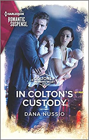 [PDF] [EPUB] In Colton's Custody (The Coltons of Mustang Valley Book 5) Download by Dana Nussio