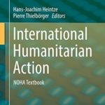 [PDF] [EPUB] International Humanitarian Action: NOHA Textbook Download