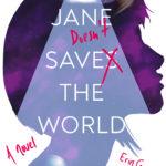 [PDF] [EPUB] Jane Doesn't Save the World Download