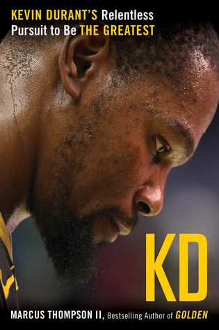 [PDF] [EPUB] KD: Kevin Durant's Relentless Pursuit to Be the Greatest Download by Marcus Thompson