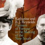 [PDF] [EPUB] Katharine and R. J. Reynolds: Partners of Fortune in the Making of the New South Download