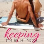 [PDF] [EPUB] Keeping Mr. Right Now (Kisses in the Sand, #1) Download
