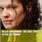 [PDF] [EPUB] Killer Con Woman : The True Story of Dee Dee Moore Download