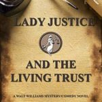 [PDF] [EPUB] Lady Justice and the Living Trust Download