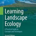 [PDF] [EPUB] Learning Landscape Ecology: A Practical Guide to Concepts and Techniques Download