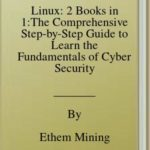 [PDF] [EPUB] Linux: 2 Books in 1:The Comprehensive Step-by-Step Guide to Learn the Fundamentals of Cyber Security, Penetration Testing, Networking and Computer Hacking. … Include Exercises and Self-Evaluation Tests Download