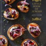 [PDF] [EPUB] Little Book of Jewish Appetizers: (Jewish Cookbook, Hannukah Gift) Download