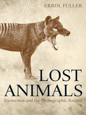 [PDF] [EPUB] Lost Animals: Extinction and the Photographic Record Download by Errol Fuller