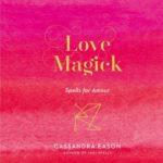 [PDF] [EPUB] Love Magick: Spells for Amour Download