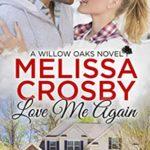 [PDF] [EPUB] Love Me Again (A Willow Oaks Sweet Romance, #3) Download