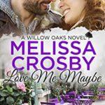 [PDF] [EPUB] Love Me Maybe (A Willow Oaks Sweet Romance) Download
