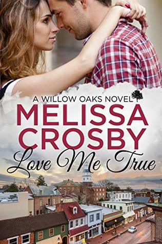 [PDF] [EPUB] Love Me True: It was only supposed to be pretend. (A Willow Oaks Novel Book 1) Download by Melissa Crosby
