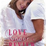 [PDF] [EPUB] Love Under Review: A Sage Creek Small Town Novel Download