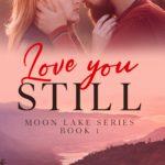 [PDF] [EPUB] Love You Still (Moon Lake, #1) Download