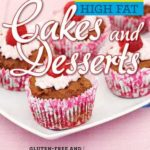 [PDF] [EPUB] Low Carb High Fat Cakes and Desserts: Gluten-Free and Sugar-Free Pies, Pastries, and More Download
