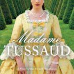 [PDF] [EPUB] Madame Tussaud: A Novel of the French Revolution Download