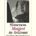 [PDF] [EPUB] Maigret in Arizona: Sämtliche Maigret-Romane Band 32 Download