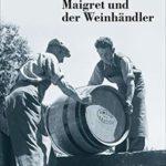 [PDF] [EPUB] Maigret und der Weinhändler (George Simenon 71) Download