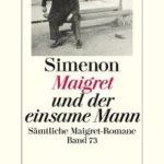 [PDF] [EPUB] Maigret und der einsame Mann: Sämtliche Maigret-Romane Band 73 Download